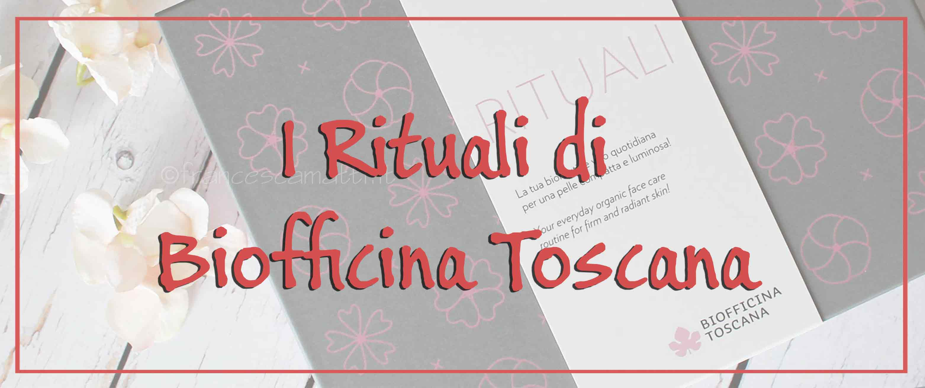 Rituali Biofficina Toscana