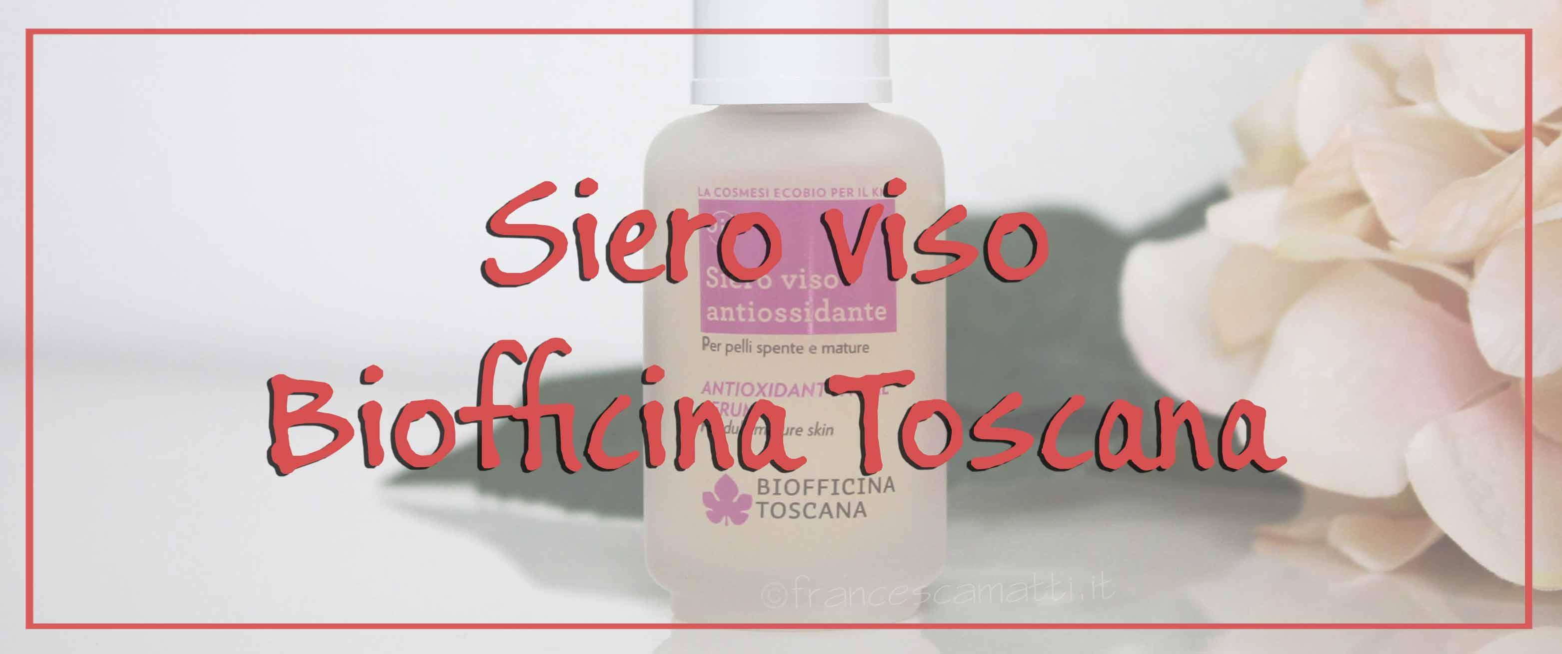 Siero Viso Antiossidante Biofficina Toscana